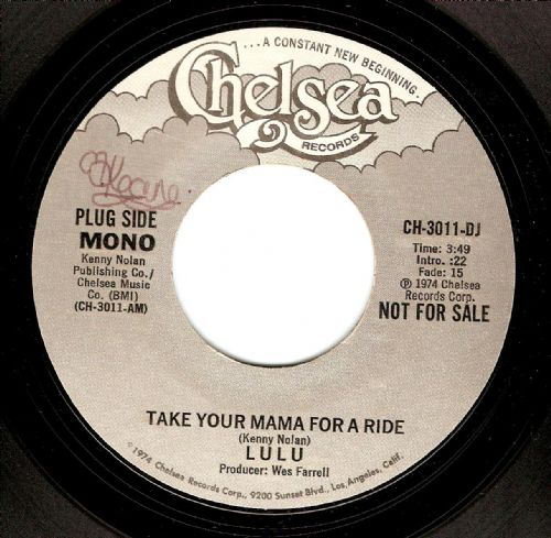 LULU Take Your Mama For A Ride Vinyl Record 7 Inch US Chelsea 1974 Promo